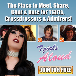 TGirlsAloud.com Free Online Community for TGirls, crossdressers, sissies and admirers